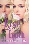 Rise Above the Truth   Rebecca Thein  
