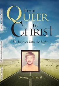 From Queer To Christ | George Carneal |