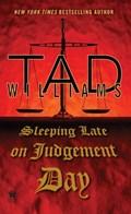 Sleeping Late On Judgement Day | Tad Williams |