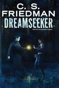 Dreamseeker | C.S. Friedman |
