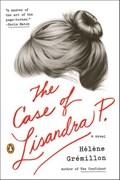 The Case of Lisandra P. | Helene Gremillon |