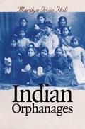 Indian Orphanages   Marilyn Irvin Holt  