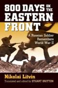 800 Days on the Eastern Front | Nikolai Litvin |