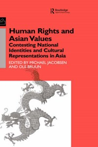 Human Rights and Asian Values   Ole Bruun ; Michael Jacobsen  
