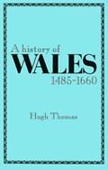 A History of Wales, 1485-1660   Hugh Thomas  