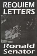 Requiem Letters | Ronald Senator |