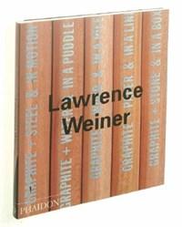 Lawrence Weiner | Weiner, Lawrence ; Buchloh, Benjamin H. D. |