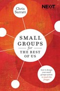 Small Groups for the Rest of Us   Chris Surratt  