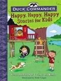 Duck Commander Happy, Happy, Happy Stories for Kids   Robertson, Korie ; Howard, Chrys  