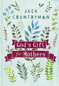 God's Gift for Mothers | Jack Countryman |
