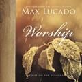 Worship   Max Lucado  