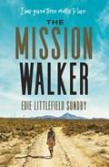 The Mission Walker   Edie Littlefield Sundby  