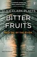 Bitter Fruits | Alice Clark-Platts |