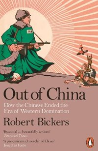 Out of China | Robert Bickers |