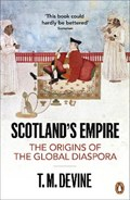 Scotland's Empire   T. M. Devine  