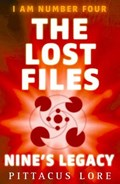 I Am Number Four: The Lost Files: Nine's Legacy | Pittacus Lore |