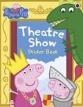 Peppa Pig: Theatre Show Sticker Book | Peppa Pig |
