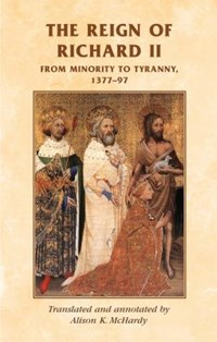 The Reign of Richard II   A. K. McHardy ; Simon MacLean  