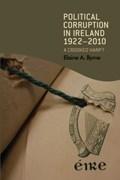 Political Corruption in Ireland 1922-2010   Elaine Byrne  