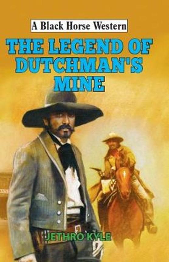 The Legend of Dutchman's Mine