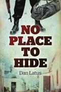 No Place to Hide   Dan Latus  