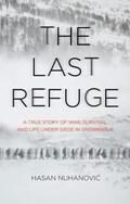The Last Refuge   Hasan Nuhanovic  