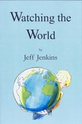 Watching the World   Jeff Jenkins  