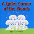 A Quiet Corner of the Woods | Sylvia Coombs |