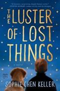LUSTER OF LOST THINGS | Sophie Chen Keller |