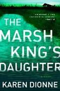 The Marsh King's Daughter   Karen Dionne  