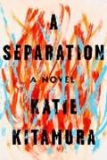 A Separation | Katie Kitamura |