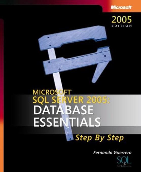 Microsoft SQL Server 2005 - Database Essentials Step by Step