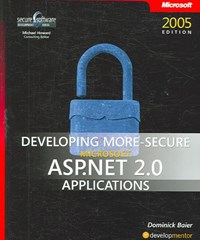 Developing More-Secure Microsoft ASP.NET 2.0 Applications   Dominick Baier  