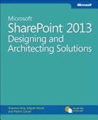 Microsoft SharePoint 2013 Designing and Architecting Solutions | Qc Curran Shannon Bray ; Miguel Wood ; Patrick |