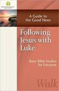Following Jesus with Luke | Stonecroft Ministries |