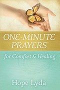 One-Minute Prayers (R) for Comfort and Healing | Hope Lyda |