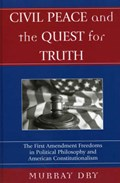 Civil Peace and the Quest for Truth   Murray Dry  