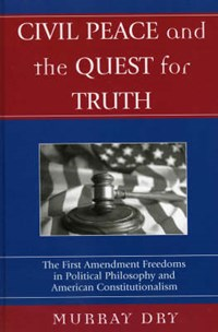 Civil Peace and the Quest for Truth | Murray Dry |