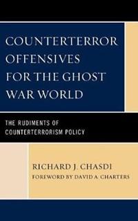 Counterterror Offensives for the Ghost War World | Richard J. Chasdi |