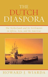 The Dutch Diaspora   Howard J. Wiarda  
