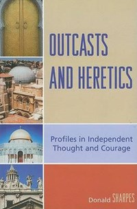 Outcasts and Heretics   Donald K. Sharpes  