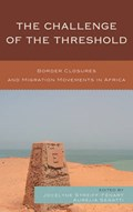 The Challenge of the Threshold   Jocelyne Streiff-Fenart ; Aurelia Segatti  