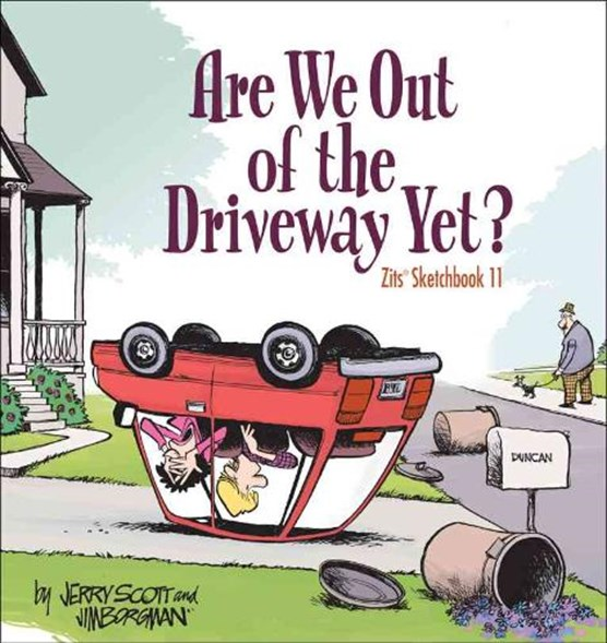 Zits sketchbook (11): are we out of the driveway yet?