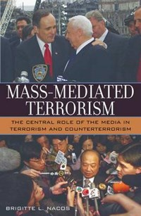 Mass-Mediated Terrorism   Brigitte Nacos  