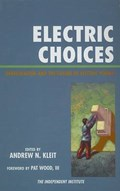 Electric Choices | Andrew N. Kleit |