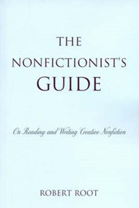 The Nonfictionist's Guide   Robert Root  