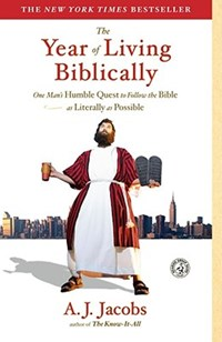 The Year of Living Biblically   A.J. Jacobs  