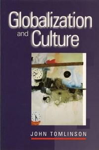 Globalization and Culture | John Tomlinson |