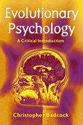 Evolutionary Psychology   Christopher Badcock  