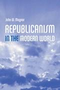 Republicanism in the Modern World   John Maynor  